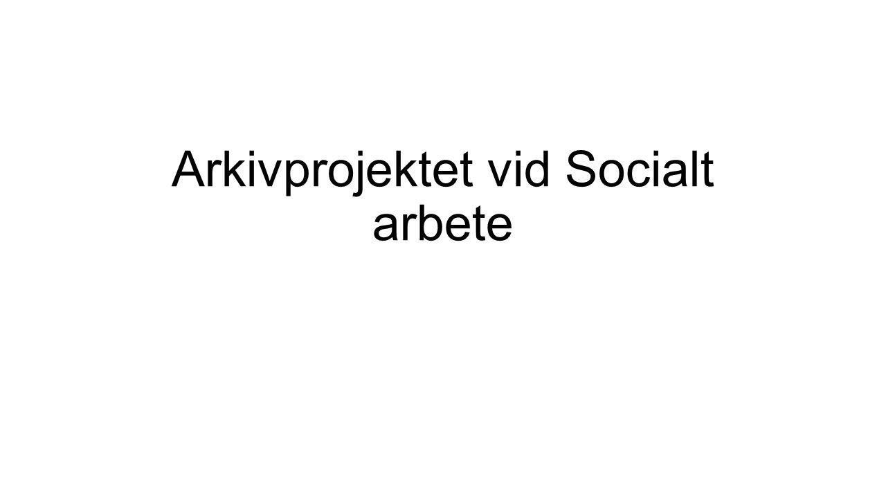 Arkivprojektet vid Socialt arbete