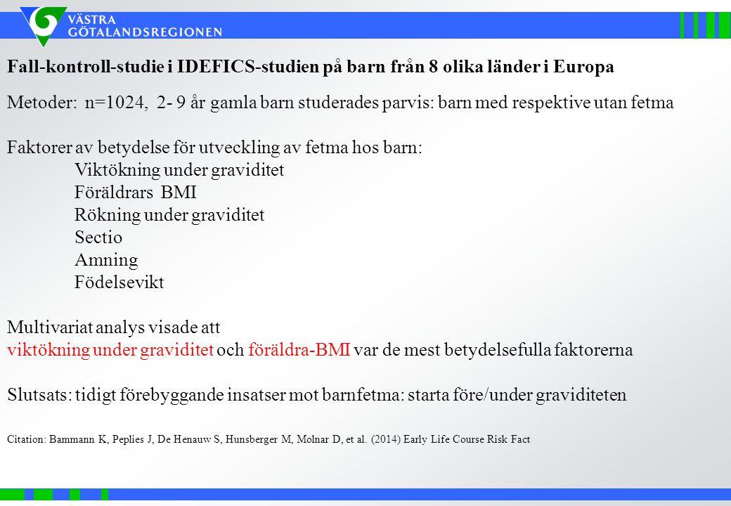 Fall-kontroll-studie i IDEFICS-studien på barn från 8 olika länder i Europa Metoder: n=1024, 2- 9 år gamla barn studerades parvis: barn med respektive