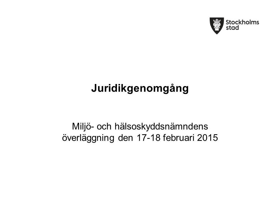 Juridikgenomgång Miljö- och hälsoskyddsnämndens överläggning den 17-18 februari 2015