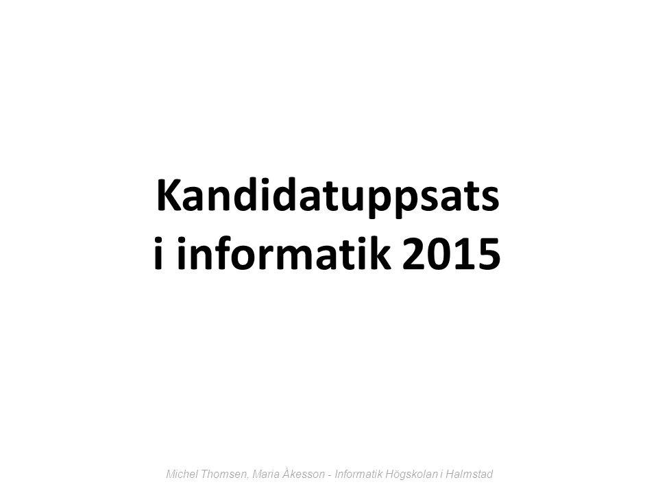 Kandidatuppsats i informatik 2015 Michel Thomsen, Maria Åkesson - Informatik Högskolan i Halmstad