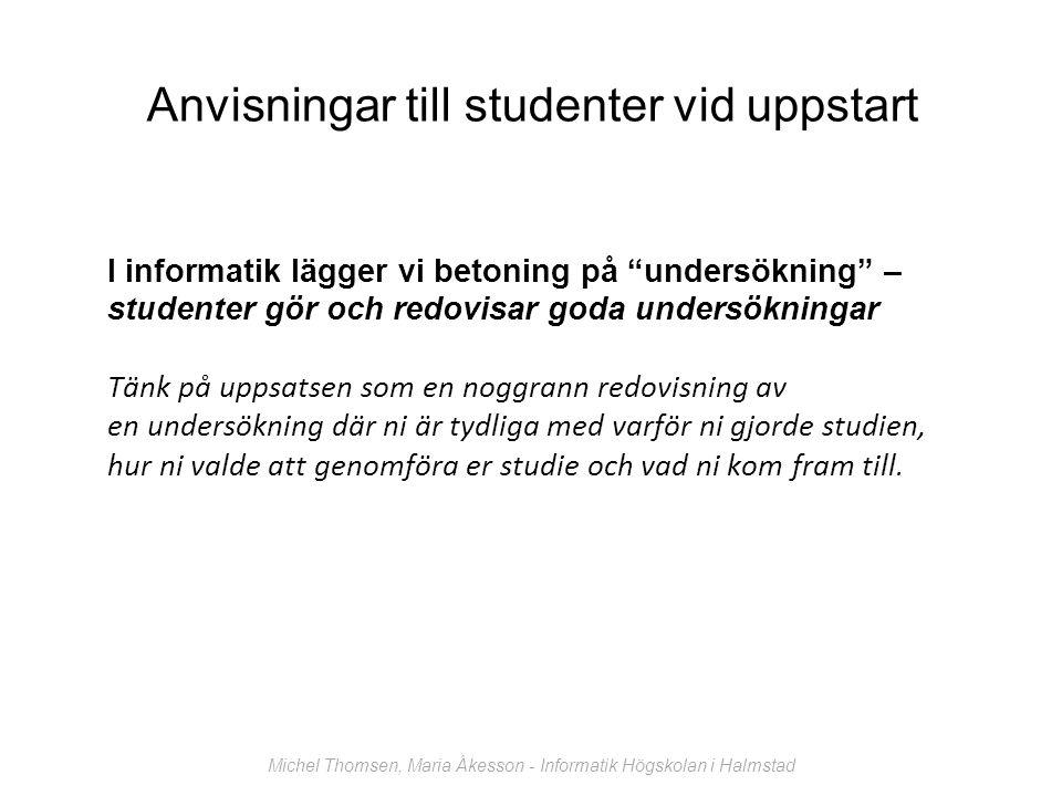 Examensarbetet (uppsatsen) ska visa att ni som informatik- studenter självständigt kan: behandla ett väl avgränsat problem inom informatikämnet.