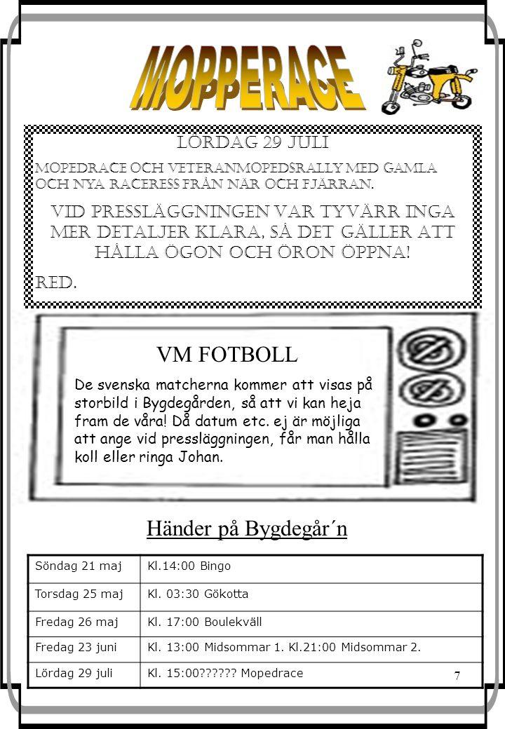 7 Händer på Bygdegår´n Söndag 21 majKl.14:00 Bingo Torsdag 25 majKl.