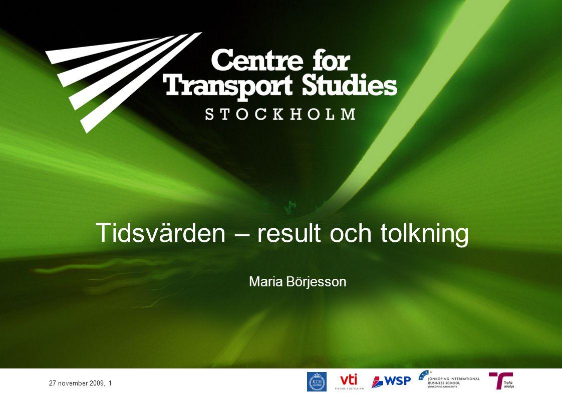 Tidsvärden – result och tolkning Maria Börjesson 27 november 2009, 1