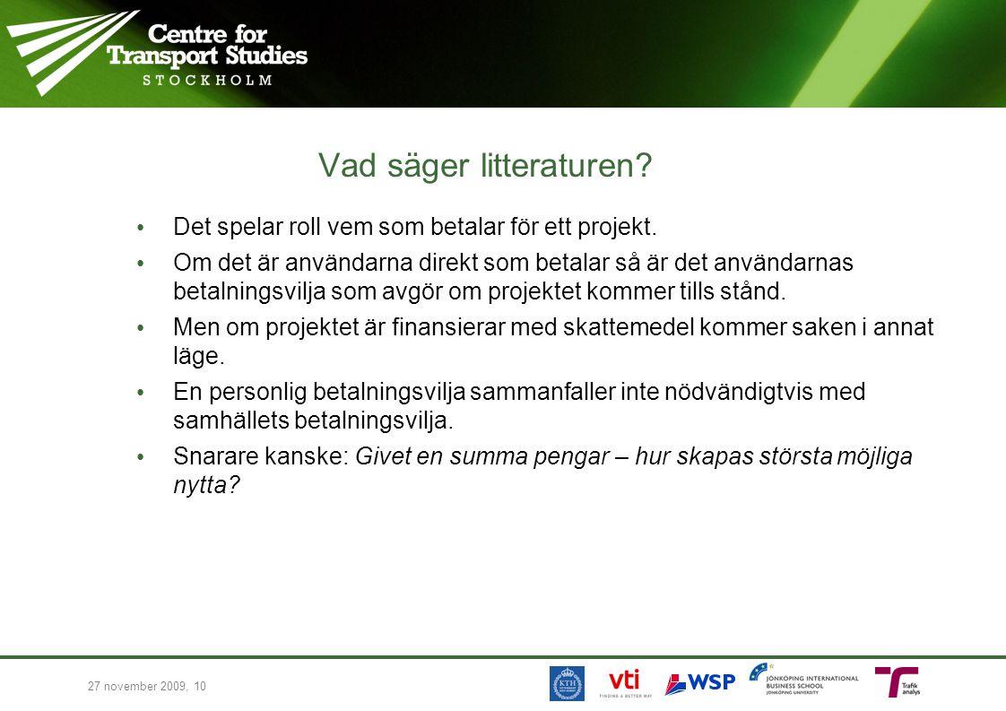 Vad säger litteraturen? Det spelar roll vem som betalar för ett projekt. Om det är användarna direkt som betalar så är det användarnas betalningsvilja