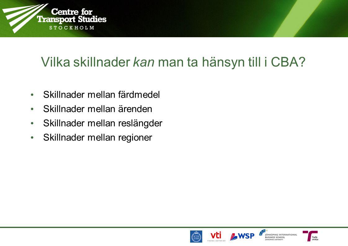 Vilka skillnader kan man ta hänsyn till i CBA? Skillnader mellan färdmedel Skillnader mellan ärenden Skillnader mellan reslängder Skillnader mellan re