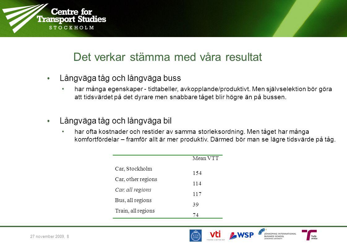 Det verkar stämma med våra resultat Långväga tåg och långväga buss har många egenskaper - tidtabeller, avkopplande/produktivt. Men självselektion bör