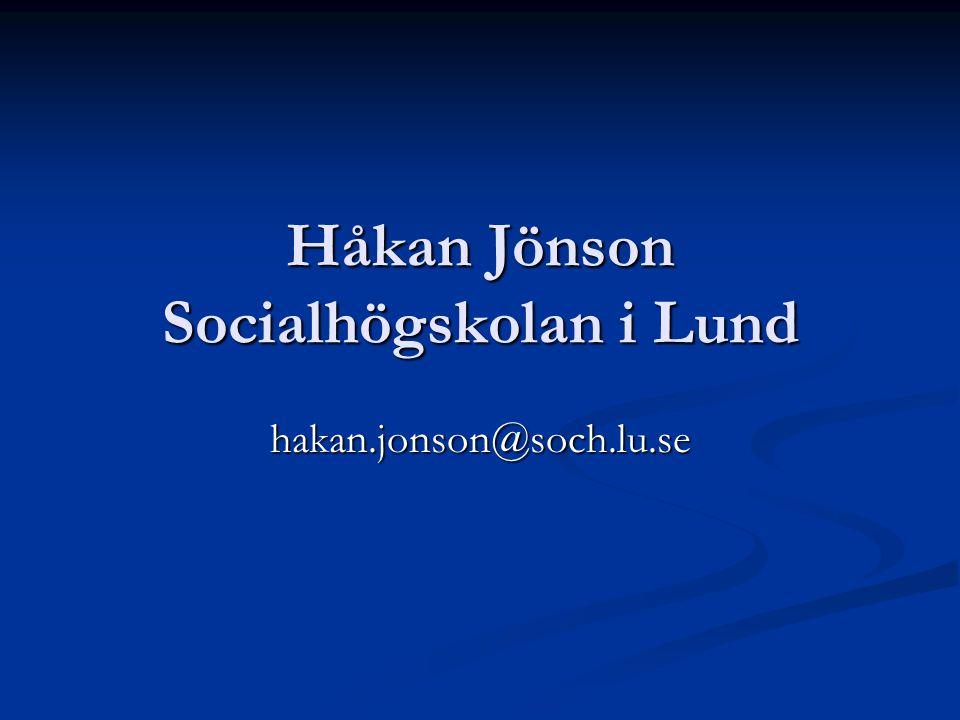 Håkan Jönson Socialhögskolan i Lund hakan.jonson@soch.lu.se