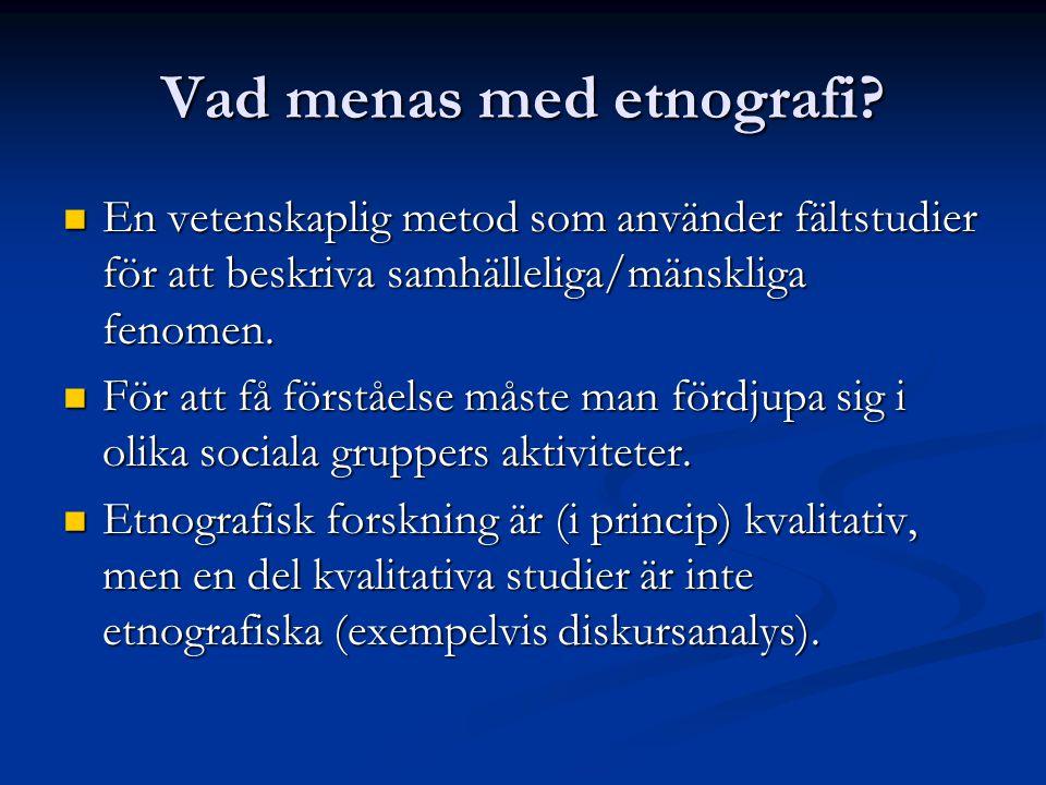 Vad menas med etnografi.