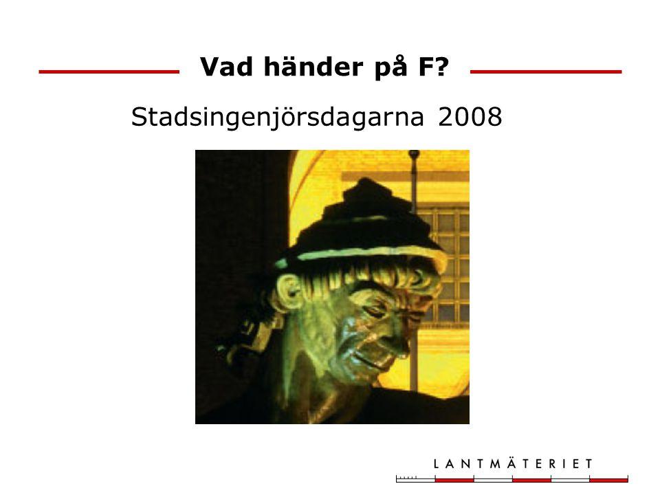 Vad händer på F? Stadsingenjörsdagarna 2008