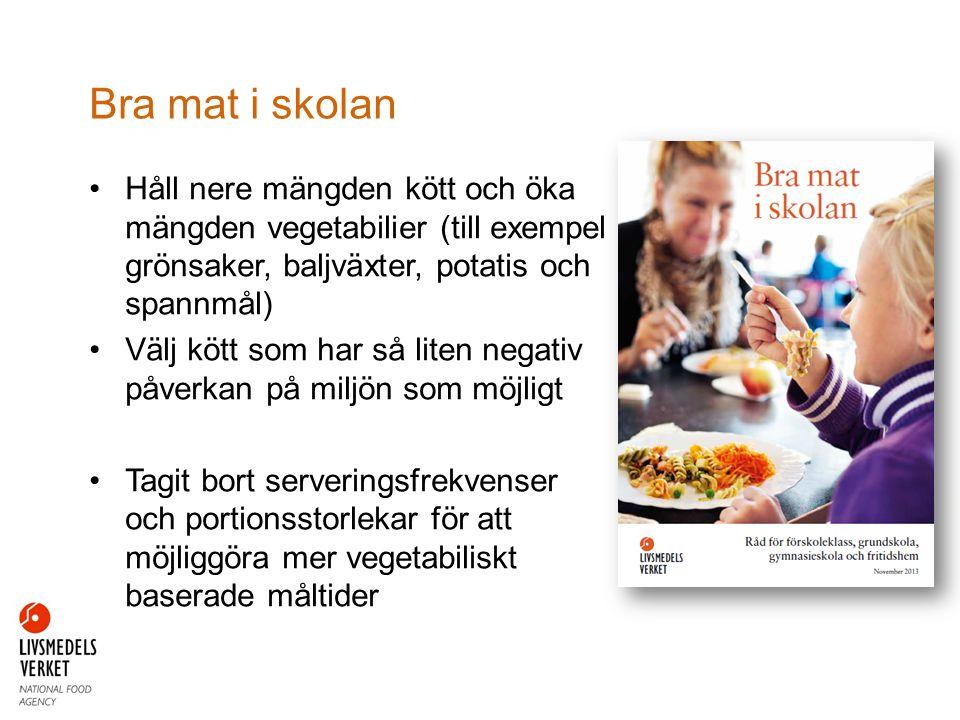 Håll nere mängden kött och öka mängden vegetabilier (till exempel grönsaker, baljväxter, potatis och spannmål) Välj kött som har så liten negativ påverkan på miljön som möjligt Tagit bort serveringsfrekvenser och portionsstorlekar för att möjliggöra mer vegetabiliskt baserade måltider Bra mat i skolan