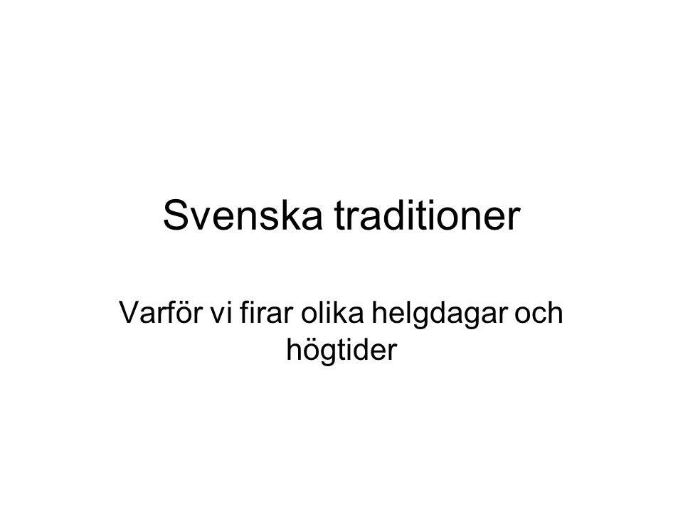 Svenska traditioner Varför vi firar olika helgdagar och högtider
