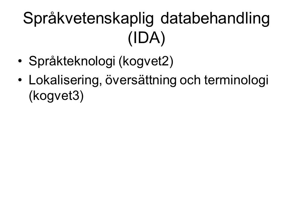 Språkvetenskaplig databehandling (IDA) Språkteknologi (kogvet2) Lokalisering, översättning och terminologi (kogvet3)