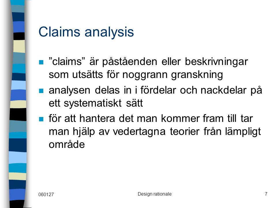 """060127 Design rationale7 Claims analysis """"claims"""" är påståenden eller beskrivningar som utsätts för noggrann granskning analysen delas in i fördelar o"""