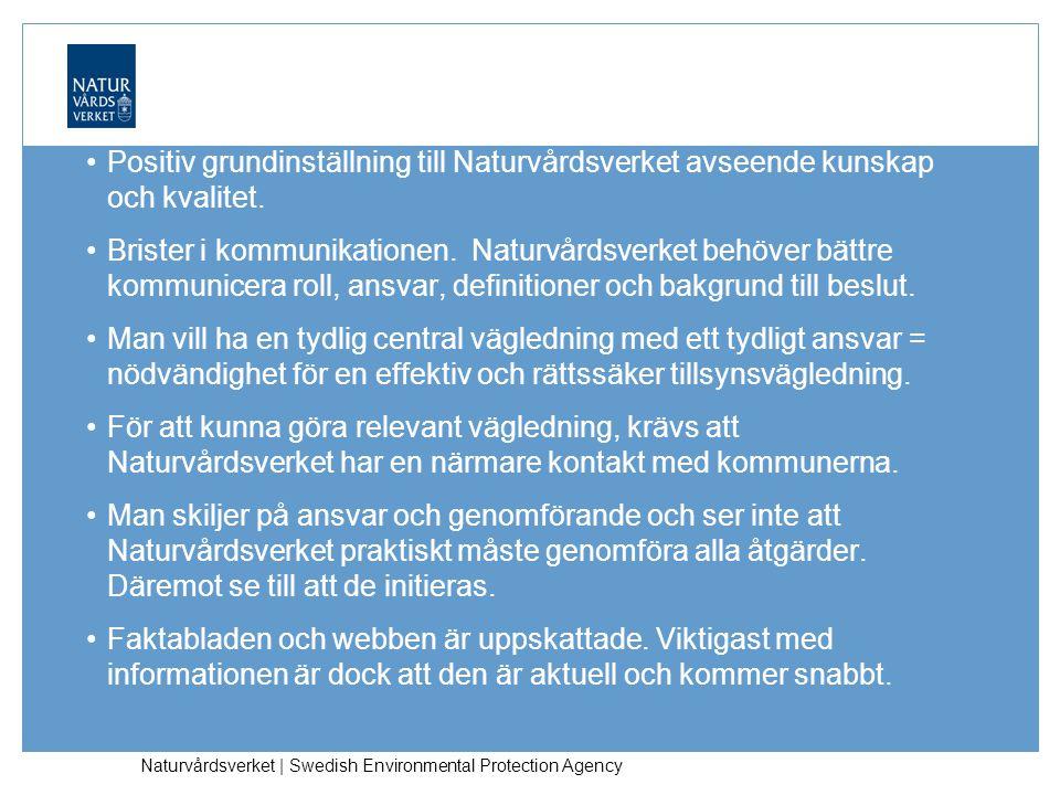 Naturvårdsverket | Swedish Environmental Protection Agency Slutsatser Positiv grundinställning till Naturvårdsverket avseende kunskap och kvalitet.