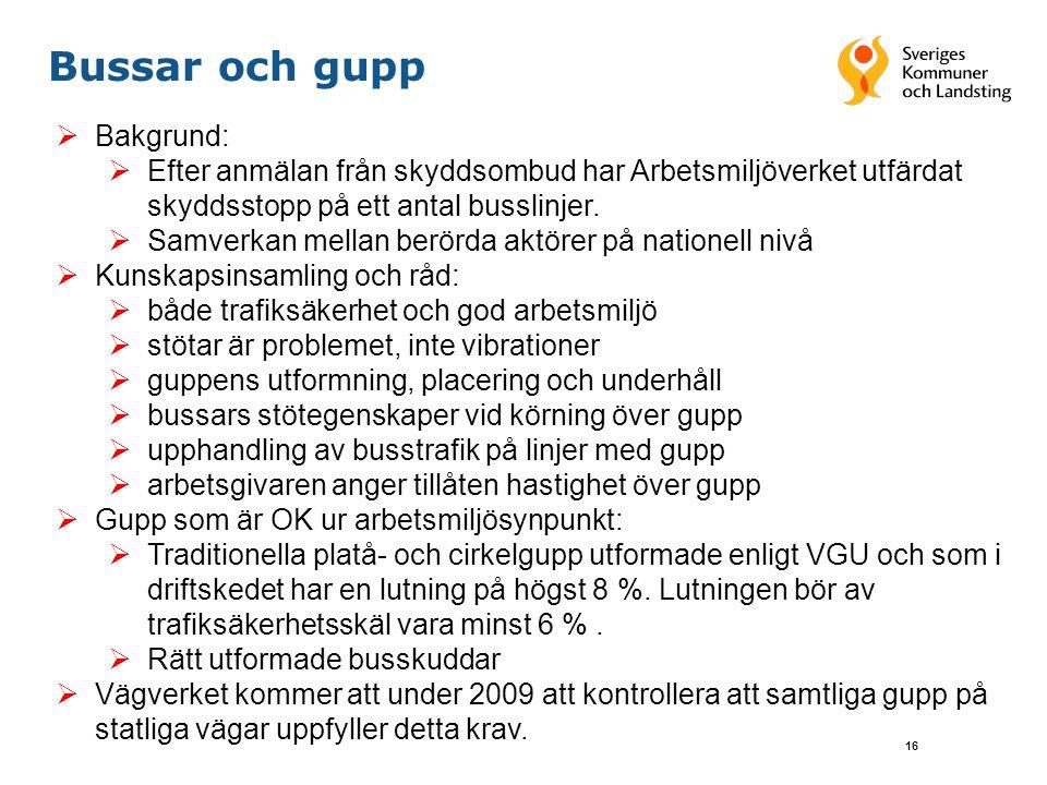 16 Bussar och gupp  Bakgrund:  Efter anmälan från skyddsombud har Arbetsmiljöverket utfärdat skyddsstopp på ett antal busslinjer.