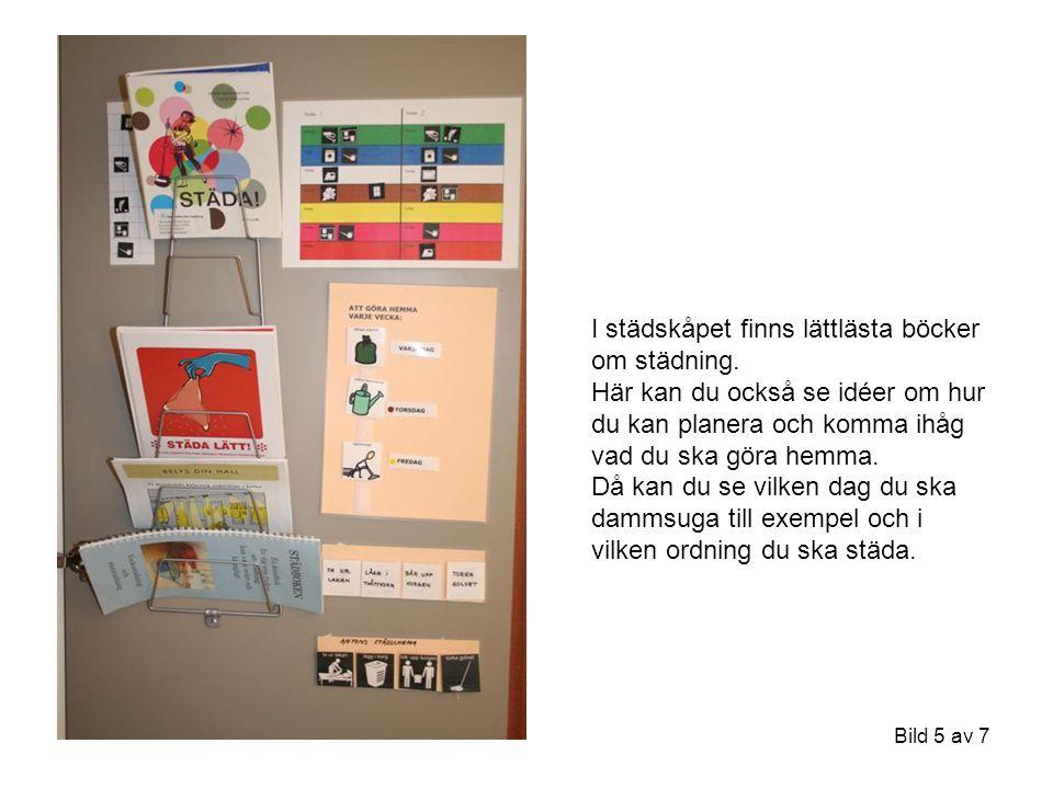 Bild 5 av 7 I städskåpet finns lättlästa böcker om städning. Här kan du också se idéer om hur du kan planera och komma ihåg vad du ska göra hemma. Då