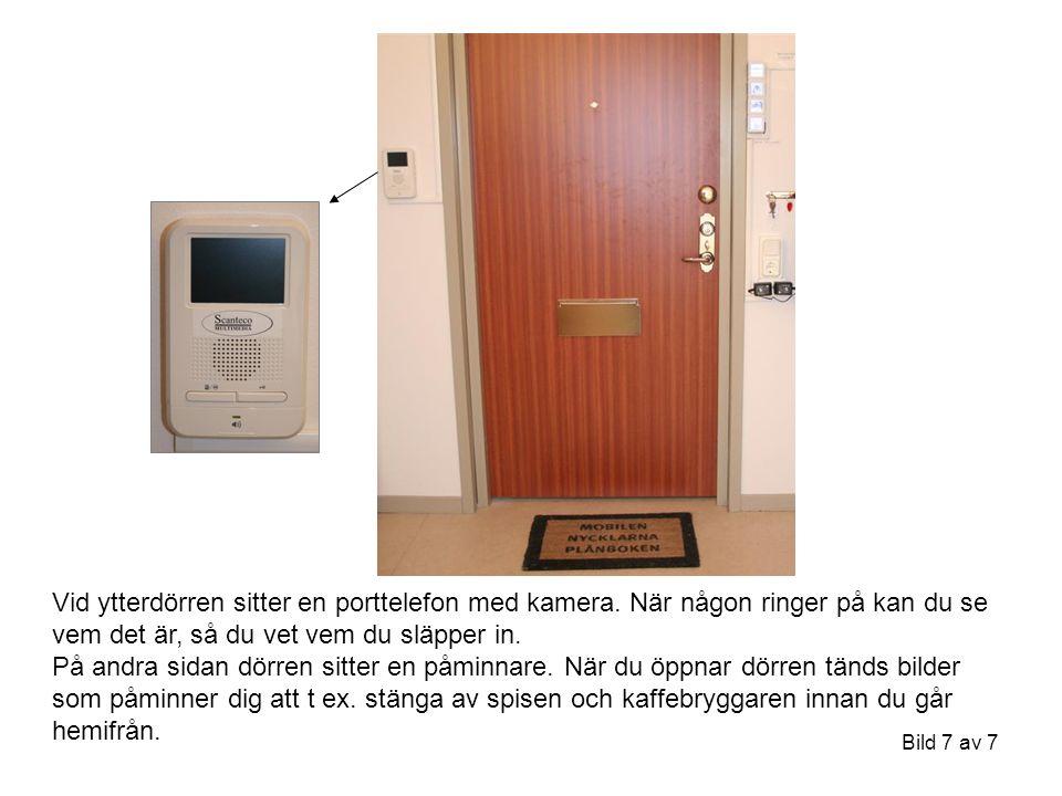Bild 7 av 7 Vid ytterdörren sitter en porttelefon med kamera. När någon ringer på kan du se vem det är, så du vet vem du släpper in. På andra sidan dö
