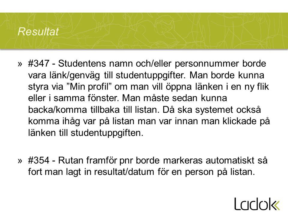 Resultat »#347 - Studentens namn och/eller personnummer borde vara länk/genväg till studentuppgifter.