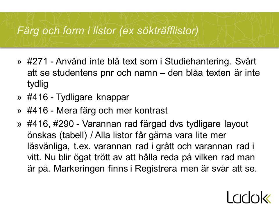 Färg och form i listor (ex sökträfflistor) »#271 - Använd inte blå text som i Studiehantering.
