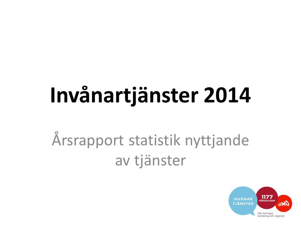 Invånartjänster 2014 Årsrapport statistik nyttjande av tjänster