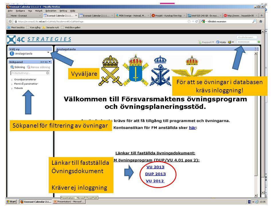 Länkar till fastställda Övningsdokument Kräver ej inloggning Sökpanel för filtrering av övningar Vyväljare För att se övningar i databasen krävs inloggning!