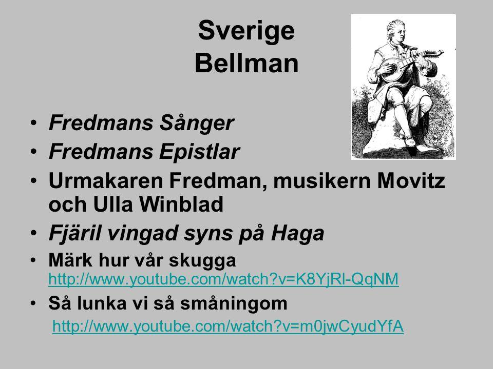 Sverige Bellman Fredmans Sånger Fredmans Epistlar Urmakaren Fredman, musikern Movitz och Ulla Winblad Fjäril vingad syns på Haga Märk hur vår skugga h