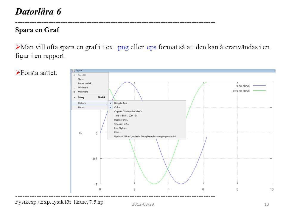 Datorlära 6 ------------------------------------------------------------------------------------ Spara en Graf  Man vill ofta spara en graf i t.ex..p