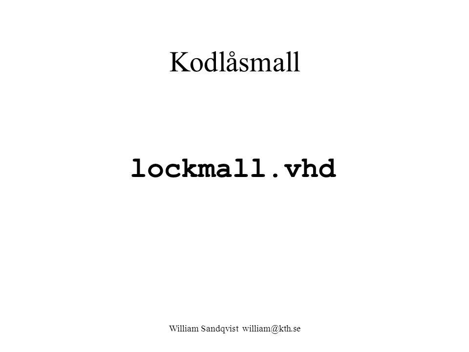 Kodlåsmall lockmall.vhd William Sandqvist william@kth.se