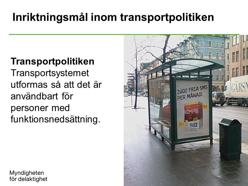 Inriktningsmål inom transportpolitiken Transportpolitiken Transportsystemet utformas så att det är användbart för personer med funktionsnedsättning.