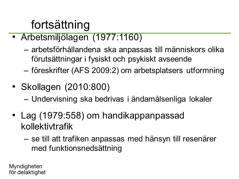 fortsättning Arbetsmiljölagen (1977:1160) –arbetsförhållandena ska anpassas till människors olika förutsättningar i fysiskt och psykiskt avseende –för