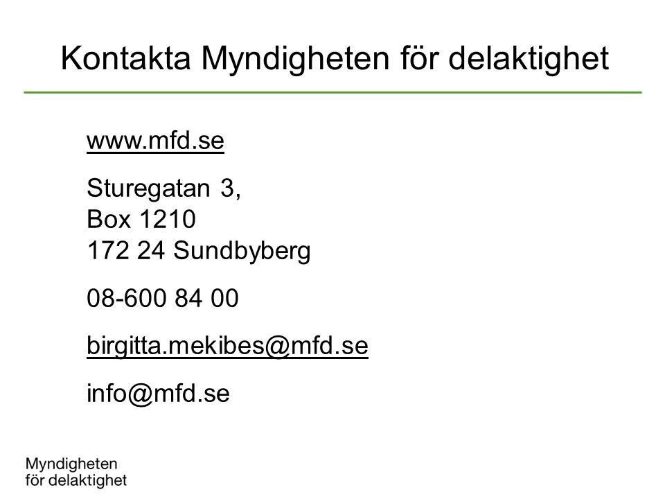 Kontakta Myndigheten för delaktighet www.mfd.se Sturegatan 3, Box 1210 172 24 Sundbyberg 08-600 84 00 birgitta.mekibes@mfd.se info@mfd.se