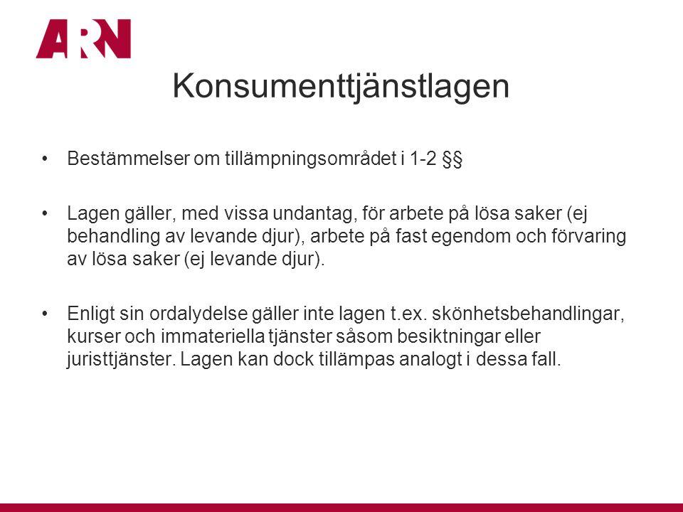 Konsumenttjänstlagen Bestämmelser om tillämpningsområdet i 1-2 §§ Lagen gäller, med vissa undantag, för arbete på lösa saker (ej behandling av levande