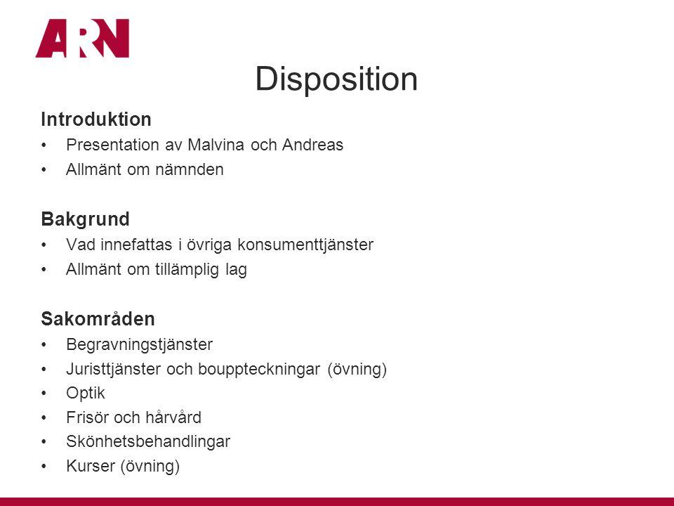 Disposition Introduktion Presentation av Malvina och Andreas Allmänt om nämnden Bakgrund Vad innefattas i övriga konsumenttjänster Allmänt om tillämpl