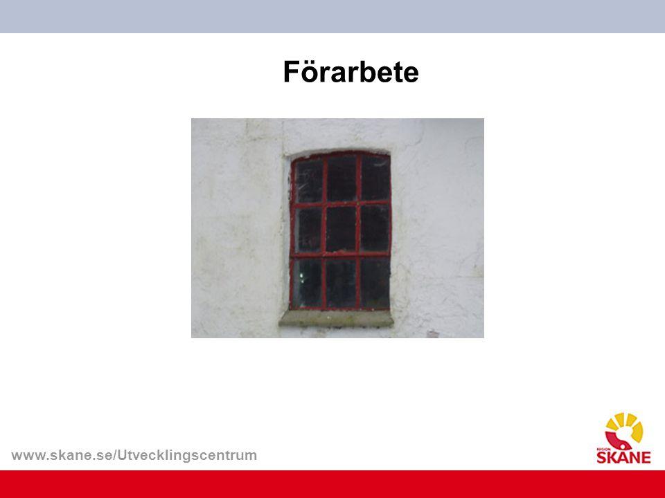 www.skane.se/Utvecklingscentrum Förarbete