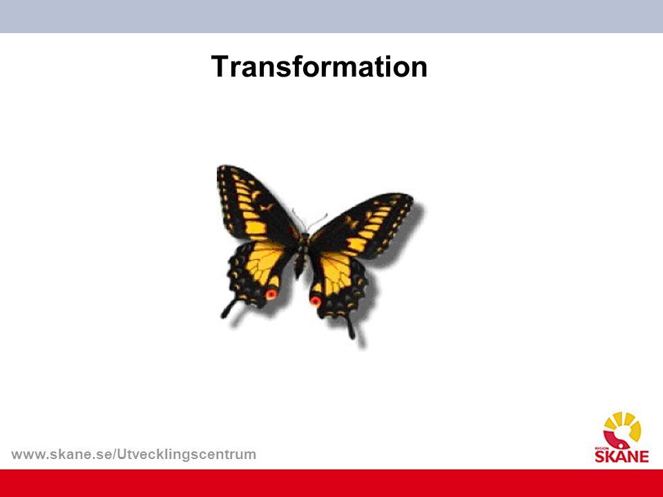 www.skane.se/Utvecklingscentrum Transformation
