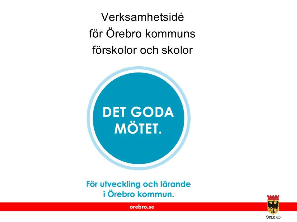 www.orebro.se Verksamhetsidé för Örebro kommuns förskolor och skolor
