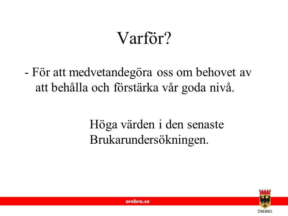 www.orebro.se Värdet av en tjänst Kvalitén i en tjänst är alltid mer subjektiv än kvalitén på en vara.
