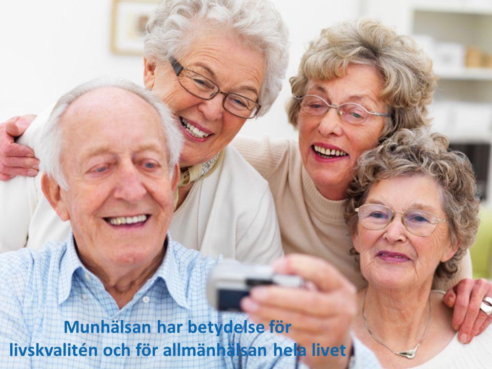 DIVISION Folktandvård Munhälsan har betydelse för livskvalitén och för allmänhälsan hela livet