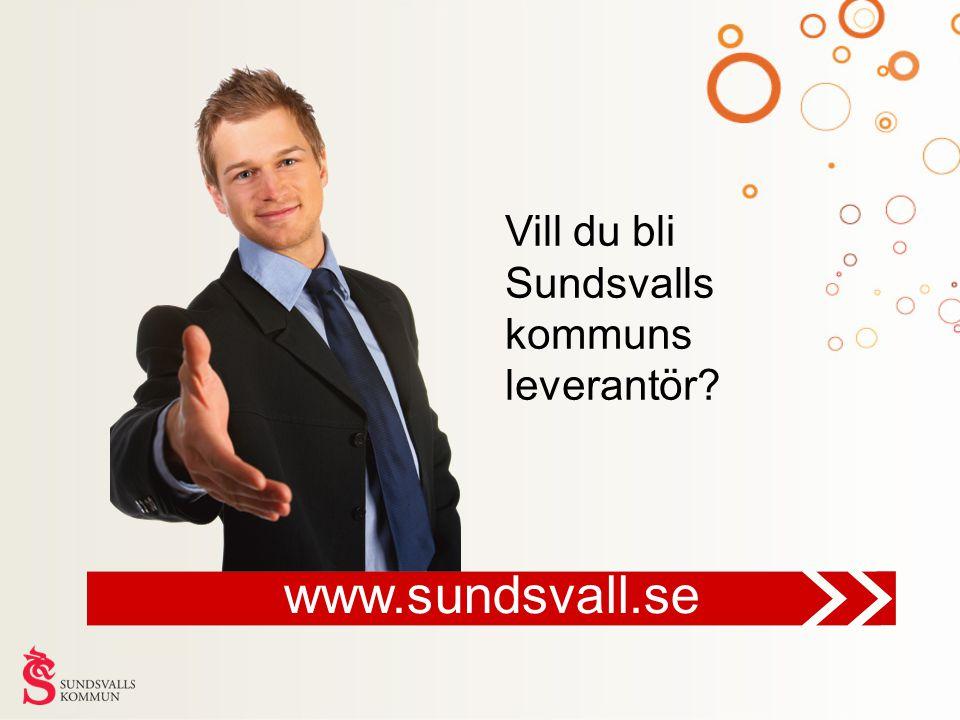 Vill du bli Sundsvalls kommuns leverantör? www.sundsvall.se