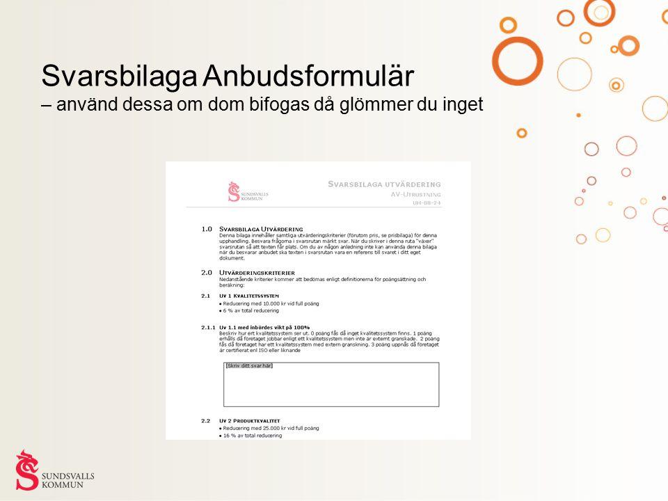 Svarsbilaga Anbudsformulär – använd dessa om dom bifogas då glömmer du inget