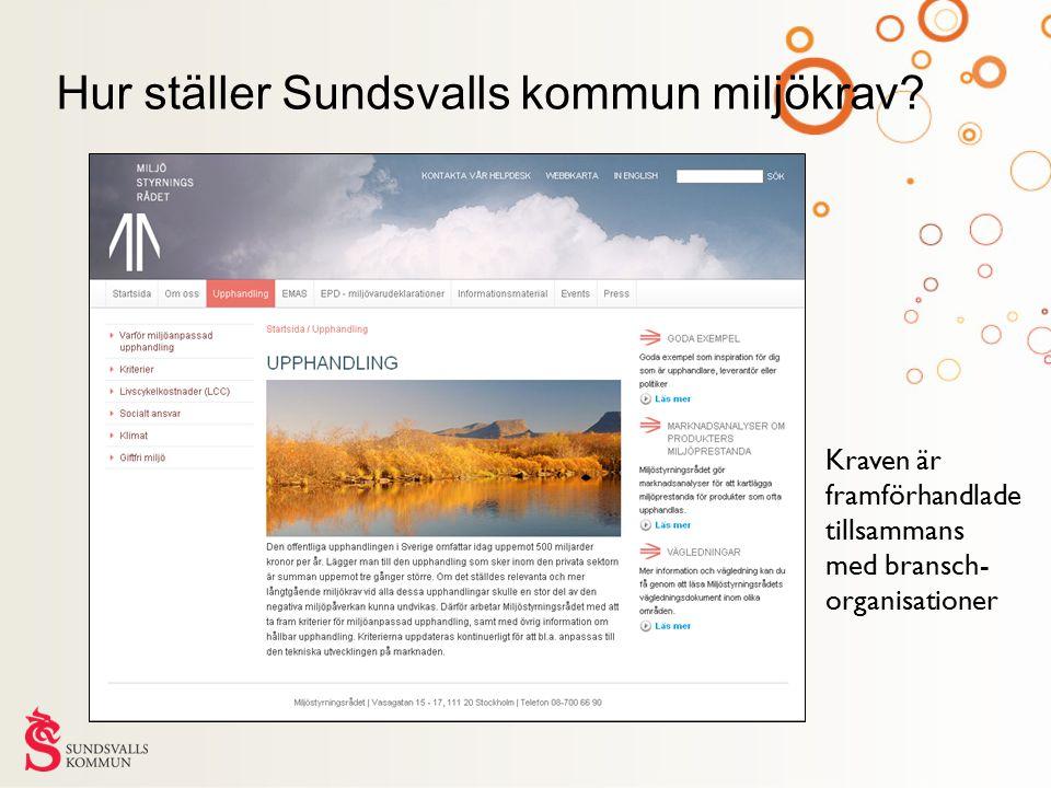 Hur ställer Sundsvalls kommun miljökrav? Kraven är framförhandlade tillsammans med bransch- organisationer