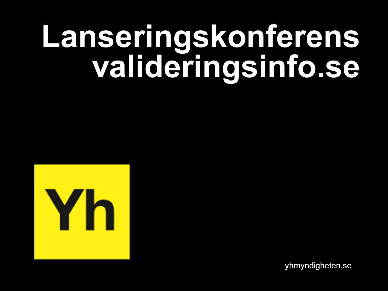 yhmyndigheten.se Lanseringskonferens valideringsinfo.se