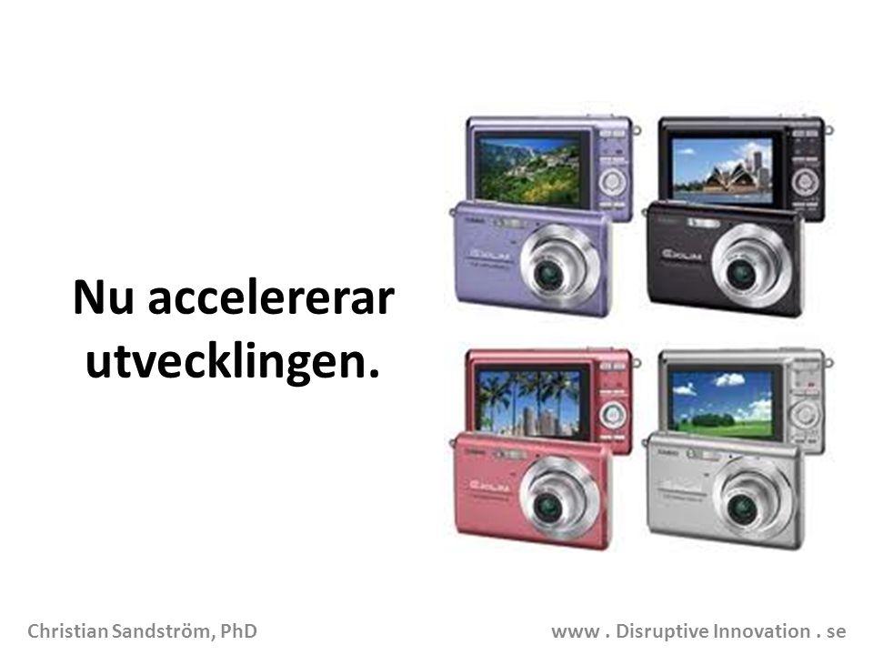 Christian Sandström, PhD www. Disruptive Innovation. se Nu accelererar utvecklingen.