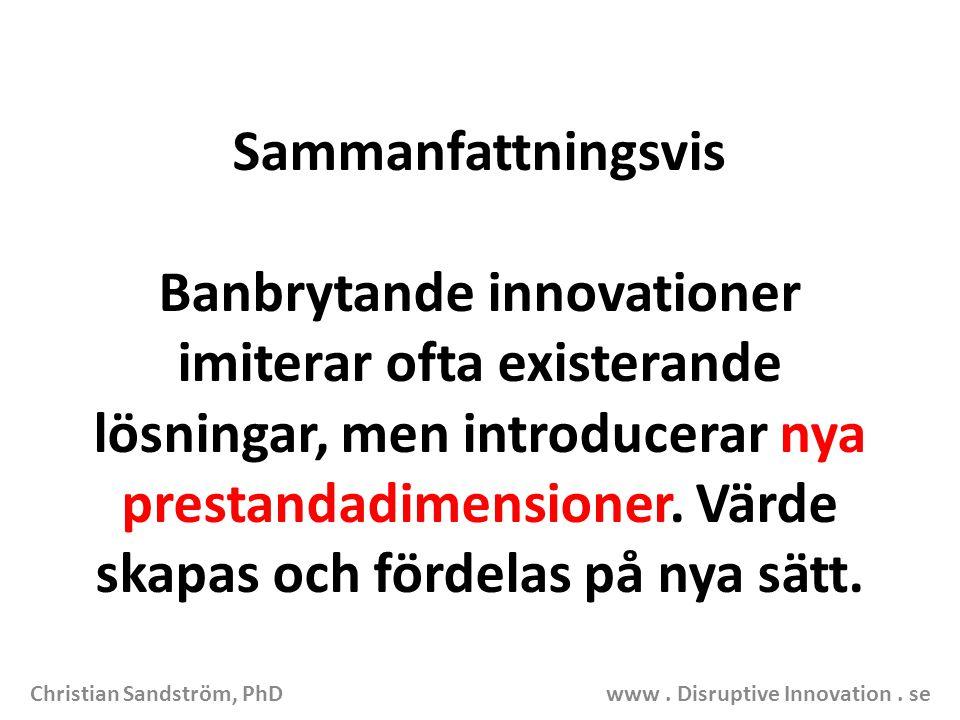 Sammanfattningsvis Banbrytande innovationer imiterar ofta existerande lösningar, men introducerar nya prestandadimensioner. Värde skapas och fördelas