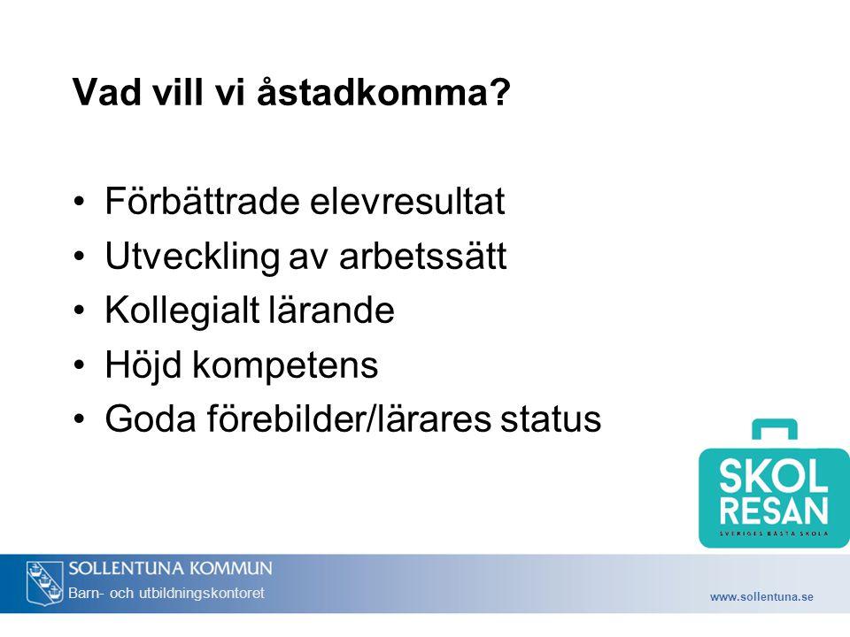 www.sollentuna.se Barn- och utbildningskontoret Vad vill vi åstadkomma.