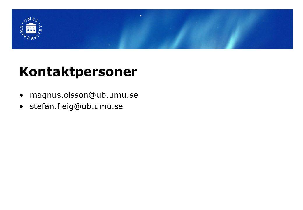 Kontaktpersoner magnus.olsson@ub.umu.se stefan.fleig@ub.umu.se