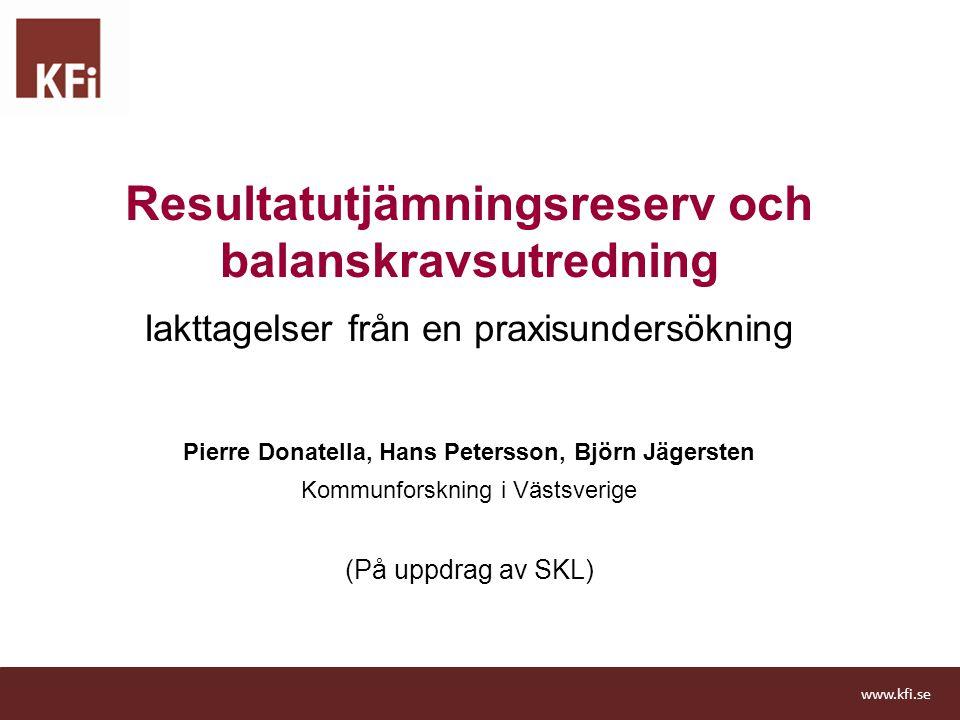 Resultatutjämningsreserv och balanskravsutredning Iakttagelser från en praxisundersökning Pierre Donatella, Hans Petersson, Björn Jägersten Kommunfors