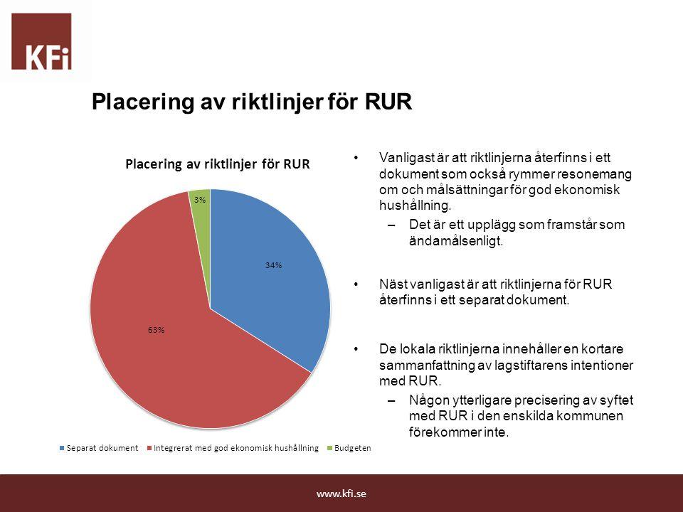 Placering av riktlinjer för RUR Vanligast är att riktlinjerna återfinns i ett dokument som också rymmer resonemang om och målsättningar för god ekonom