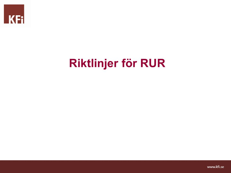 Antagit riktlinjer för RUR i kommunerna Stort intresse för RUR.