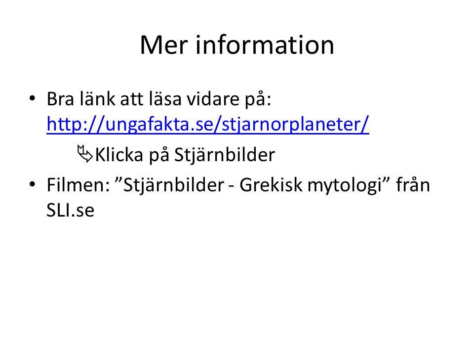 Mer information Bra länk att läsa vidare på: http://ungafakta.se/stjarnorplaneter/ http://ungafakta.se/stjarnorplaneter/  Klicka på Stjärnbilder Film